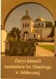 Zarys historii Monasteru Św. Onufrego w Jabłecznej
